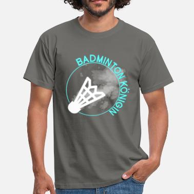 Badminton Sports Badminton queen badminton sport - Men's T-Shirt