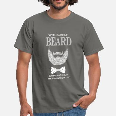Great Beard Great Responsibility with great beard comes great responsibility - Men's T-Shirt