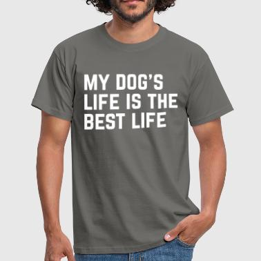 Dog's Life Funny Quote - Männer T-Shirt