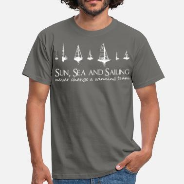 Sailing Sun, Sea and Sailing. Never change a winning team! - Men's T-Shirt