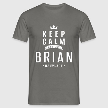 Let Brian Handle It! - Men's T-Shirt