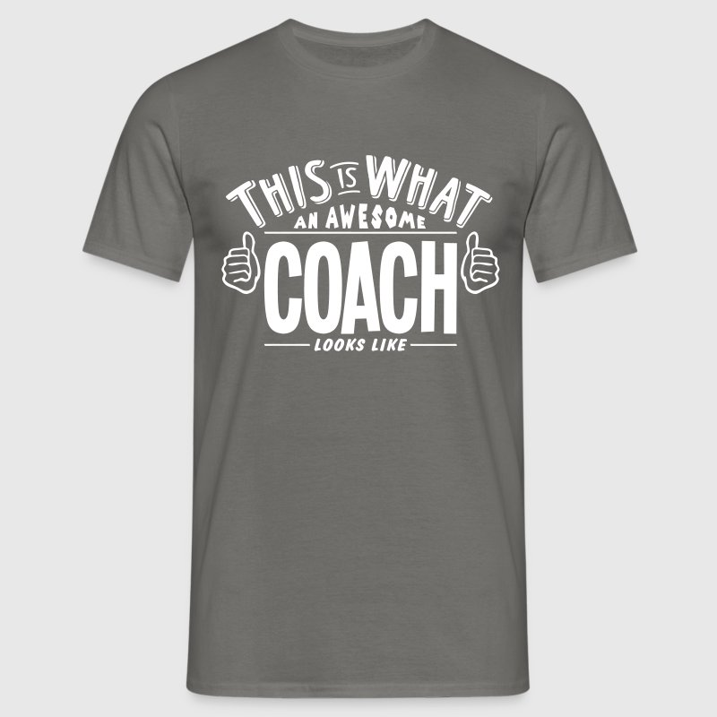 awesome coach looks like pro design - Men's T-Shirt