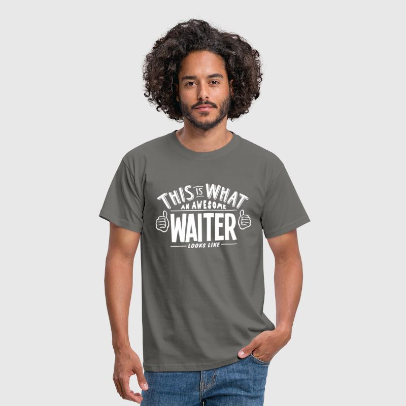 awesome waiter looks like pro design - Men's T-Shirt
