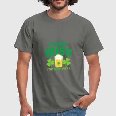 I'm part IRISH (The DRUNK part) - Men's T-Shirt