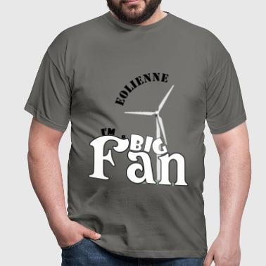 éolienne, big fan - T-shirt Homme