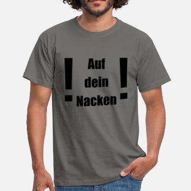 Neck On your neck - Men's T-Shirt