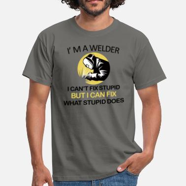 Welders Welder welder - Men's T-Shirt