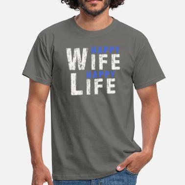Happy Wife Happy Live Gift for Good Husbands - Men's T-Shirt