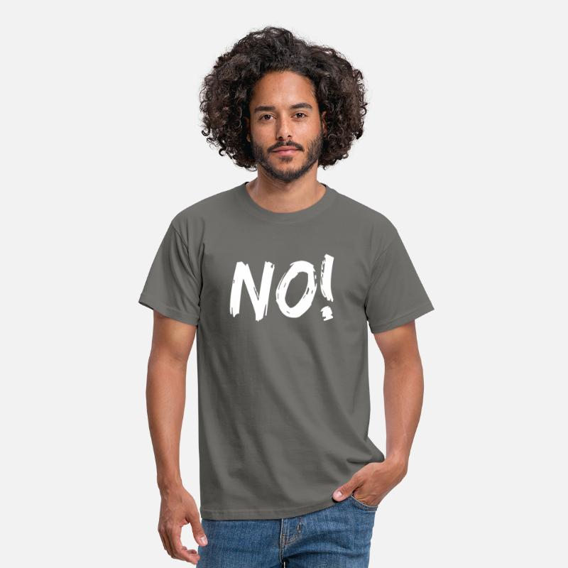 No T-Shirts - Just say NO - NO! - Men's T-Shirt graphite grey