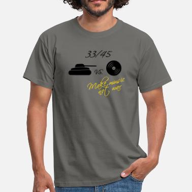 Vinyl Slogans 33  / 45 - make music not war - Men's T-Shirt