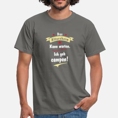 Retirement Home the retirement home can wait - Men's T-Shirt