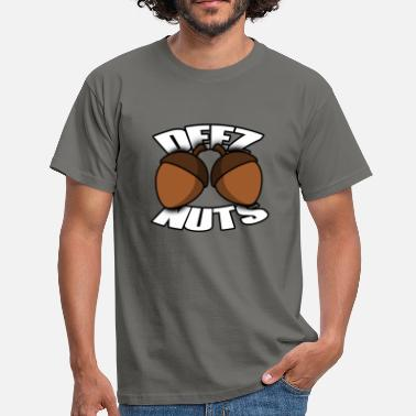 Deez Deez Nuts - T-skjorte for menn