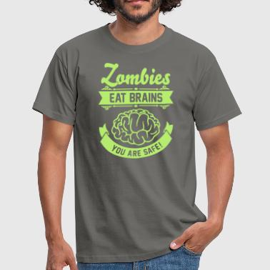 Zombies eat Brains you are safe! - T-shirt herr