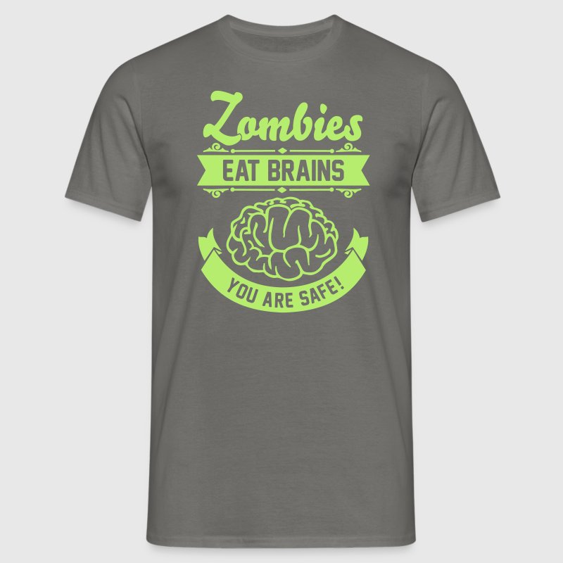 Zombies eat Brains you are safe! - Mannen T-shirt