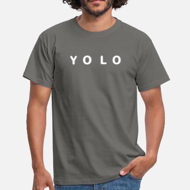 Yolo YOLO - YOU ONLY LIVE ONCE - Männer T-Shirt