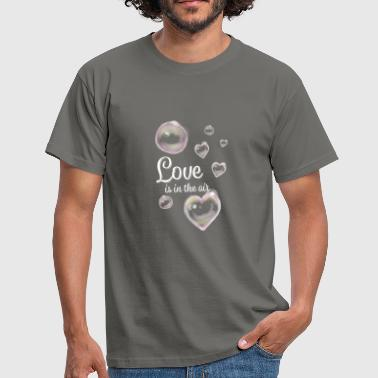 Air Bubbles Love is in the air soap bubbles gift wedding - Men's T-Shirt