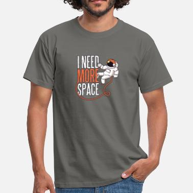 Space Astronaut I NEED MORE SPACE - Männer T-Shirt