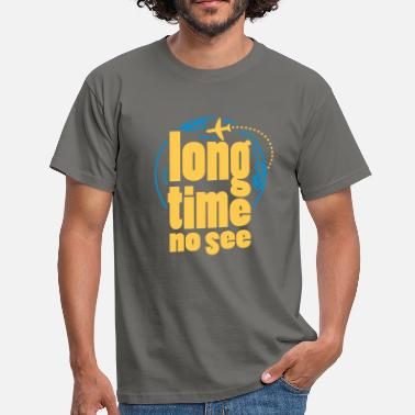 No Time Long time no see - Mannen T-shirt