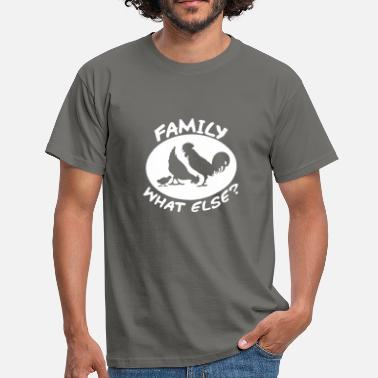 Family Sprüche Family what else / Familie / family - Männer T-Shirt