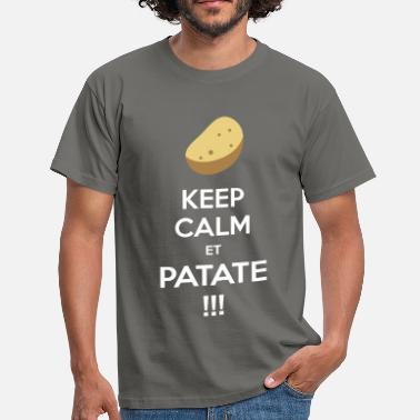 Patate Keep calm ET PATATE !!! - T-shirt Homme