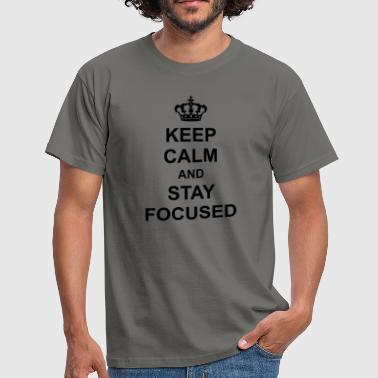keep calm and stay focused koenig krone poster spr - Men's T-Shirt