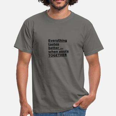 Tastebooster Together everything is better - Men's T-Shirt
