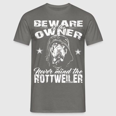 Beware of the owner - Männer T-Shirt