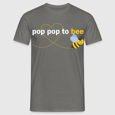 Pop Pop To Bee - Men's T-Shirt