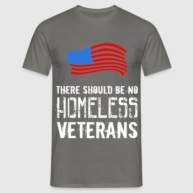 There should be no homeless veterans - Men's T-Shirt