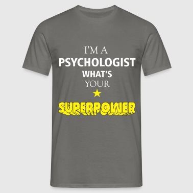 Psychologist - I'm a Psychologist what's your - Men's T-Shirt