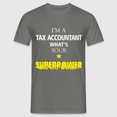 Tax Accountant - I'm a Tax Accountant  what's your - Men's T-Shirt