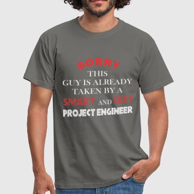 Project Engineer - Sorry this guy is already taken - Men's T-Shirt