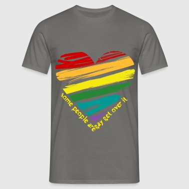 Gay shirt - some people are  gay get over it - Men's T-Shirt