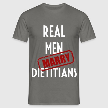 Dietitians - Real men marry Dietitians - Men's T-Shirt
