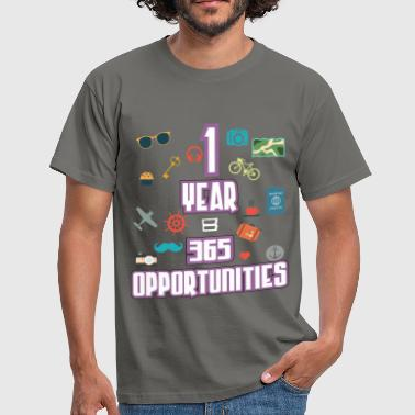 Motivation - 1 Year = 365 Opportunities - Men's T-Shirt