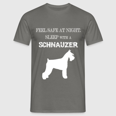 Schnauzer - Feel  Safe At Night. Sleep With A Schn - Men's T-Shirt