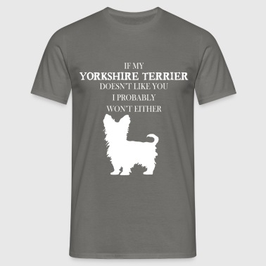 Yorkshire terrier - If my Yorkshire terrier doesn' - Men's T-Shirt