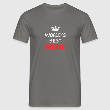 Meme - World's best Meme - Men's T-Shirt