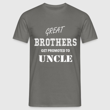 Uncle - Great Brothers get promoted to Uncles - Men's T-Shirt