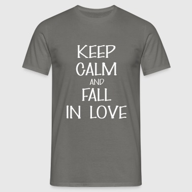 Fall in love - Keep calm And Fall in love - Men's T-Shirt