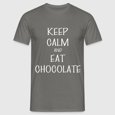 Eat Chocolate - Keep Calm And Eat Chocolate - Men's T-Shirt