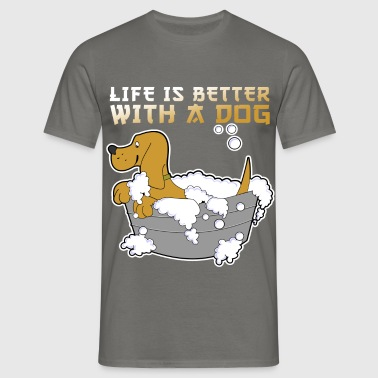 Dog - Life is better with a dog - Men's T-Shirt