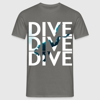 Scuba diving - Dive dive dive - Men's T-Shirt