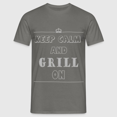 Keep calm - Keep calm and grill on - Men's T-Shirt