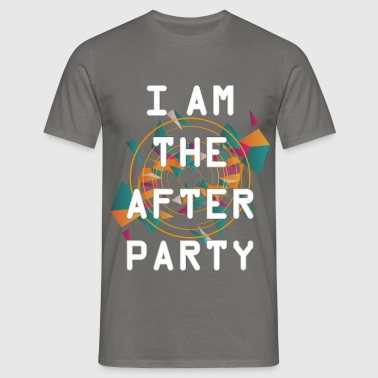 Party - I am the after party - Men's T-Shirt