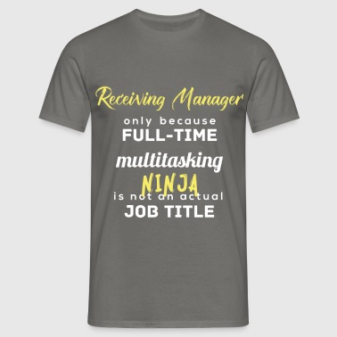Receiving Manager - Receiving Manager,  - Men's T-Shirt