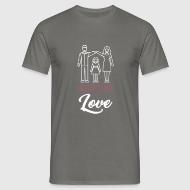 Adoption - Adoption is love - Men's T-Shirt