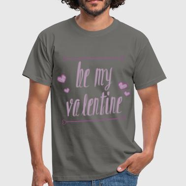 St. Valentine - Be my Valentine - Men's T-Shirt