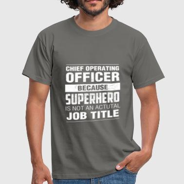 Chief Operating Officer - Chief Operating Officer  - Men's T-Shirt