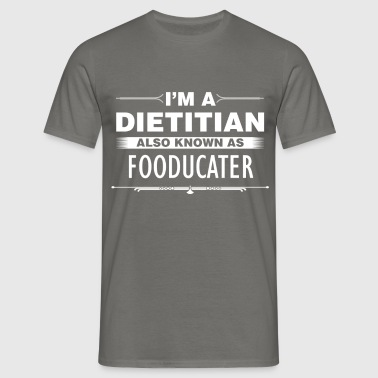 Dietitian - I'm a dietitian also known as  - Men's T-Shirt